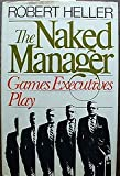 The Naked Manager, Robert Heller, 0525243143