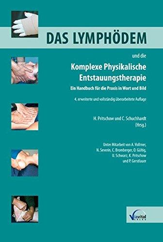 Das Lymphödem und die Komplexe Physikalische Entstauungstherapie: Ein Handbuch für die Praxis in Wort und Bild
