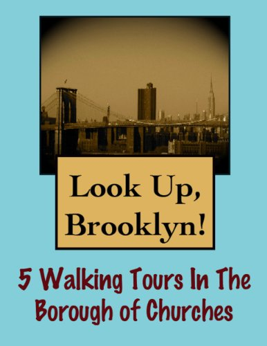 Look Up, Brooklyn! 5 Walking Tours in the Borough of Churches (Look Up, America!)