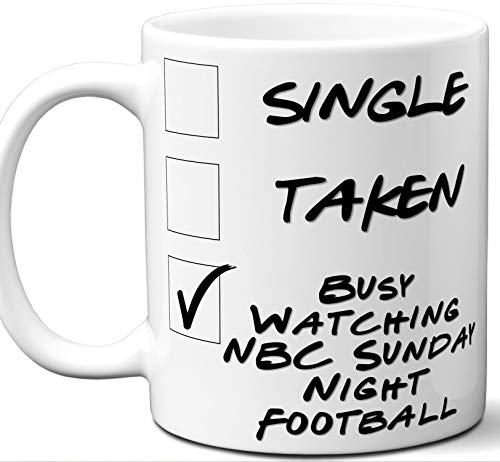 NBC Sunday Night Football Gift for Fans, Lovers. Funny Parody TV Show Mug. Single, Taken, Busy Watching. Poster, Men, Memorabilia, Women, Birthday, Christmas, Father's Day, Mother's Day.