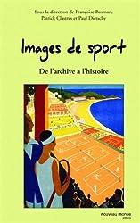 Images de sport : De l'archive à l'histoire