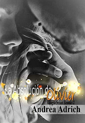 La Absolución de Olivier. (Bilogía Señor Brooks nº 2) por Andrea Adrich