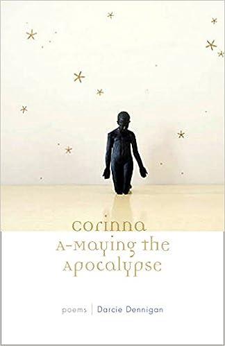 Image result for Darcie Dennigan, Corinna A-Maying the Apocalypse,
