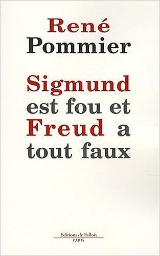 Livres Sigmund est fou et Freud a tout faux : Remarques sur la théorie freudienne du rêve pdf epub