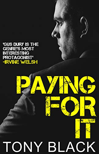 Paying For It (Gus Dury Book 1)