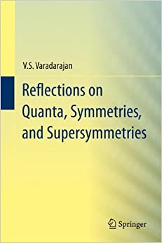 Book Reflections on Quanta, Symmetries, and Supersymmetries