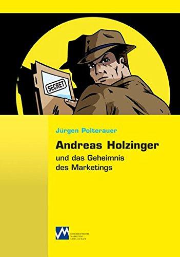 Andreas Holzinger und das Geheimnis des Marketings