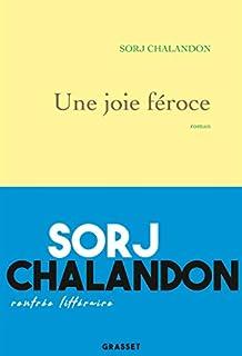 Une joie féroce, Chalandon, Sorj