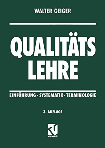 Qualitätslehre: Einführung - Systematik - Terminologie