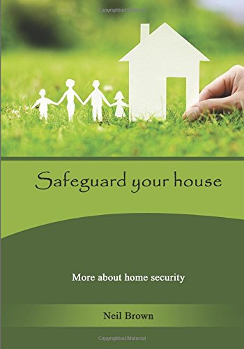 Safeguard your  house: More about home  security