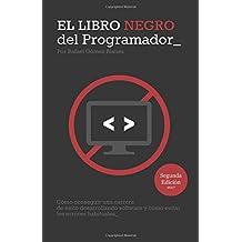 El libro negro del programador/The Black Book of Programmer: Como conseguir una carrera de exito desarrollando software y como evitar los errores habituales