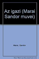 Az igazi (Marai Sandor muvei) (Hungarian Edition)