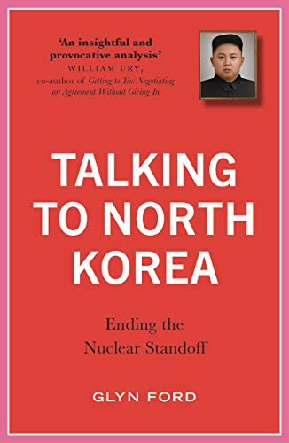 - Talking to North Korea: Ending the Nuclear Standoff