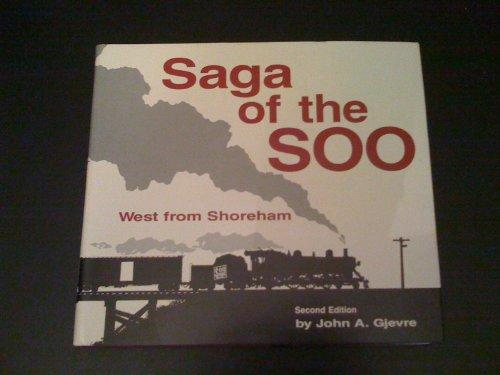SAGA OF THE SOO WEST FROM SHOREHAM: PART 1.