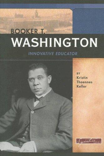Read Online Booker T. Washington: Innovative Educator (Signature Lives: Modern America series) pdf epub