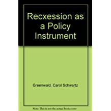 Recxession as a Policy Instrument