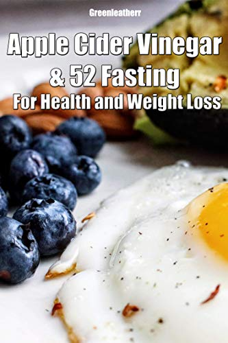 Apple Cider Vinegar & 52 Fasting For Health and Weight Loss