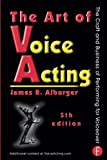 img - for The Art of Voice Acting: The Craft and Business of Performing for Voiceover book / textbook / text book