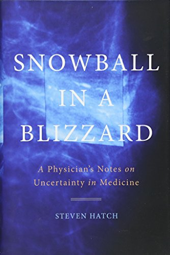 Image of Snowball in a Blizzard: A Physician's Notes on Uncertainty in Medicine
