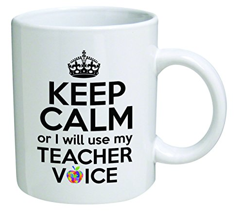 Funny Mug 11OZ - Keep calm or I will use my teacher voice - Math, Sciences, English, Preschool, Spanish, Music, Art, PE, Principal by della Pace ()