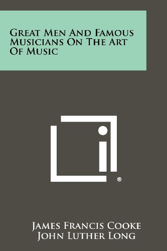 Great Men And Famous Musicians On The Art Of Music
