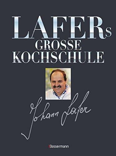 Kochschule buch  Lafers große Kochschule: Amazon.de: Johann Lafer: Bücher