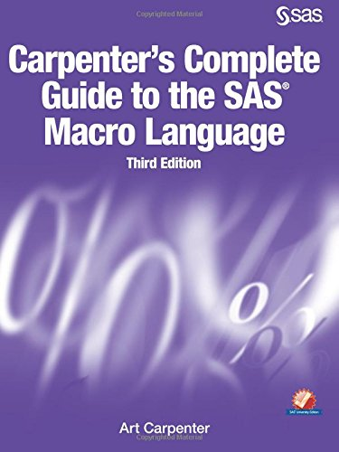 Carpenter's Complete Guide to the SAS Macro Language, Third Edition by SAS Institute