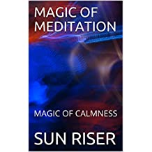 MAGIC OF MEDITATION: MAGIC OF CALMNESS