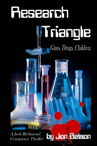Read Online Research Triangle: Guns, Drugs, Children (Jack Richmond Conspiracy Thriller) ebook