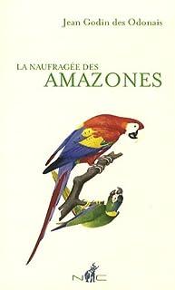 La naufragée des Amazones, Godin des Odonais, Jean