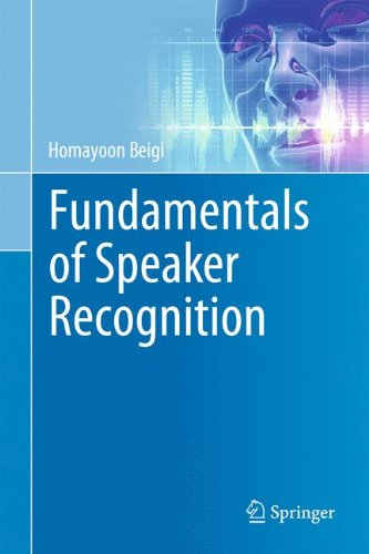 Fundamentals of Speaker Recognition by Beigi, Homayoon