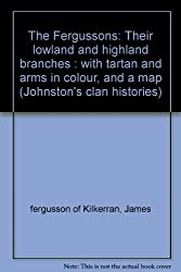 The Fergussons, Their Lowland and Highland Branches