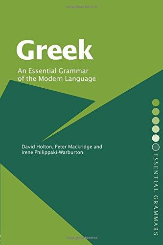 Greek: An Essential Grammar of the Modern Language...