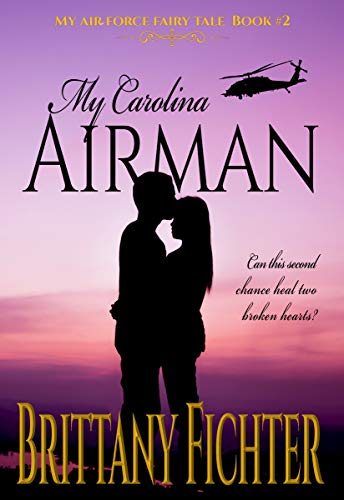 My Carolina Airman (My Air Force Fairy Tale) by [Fichter, Brittany]
