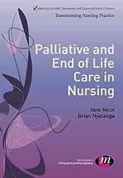 Palliative and End of Life Care in Nursing (Transforming Nursing Practice Series)