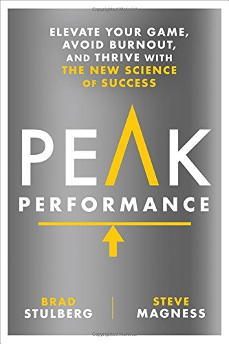 Peak Performance: Elevate Your Game, Avoid Burnout, and Thrive with the New Science of Success cover