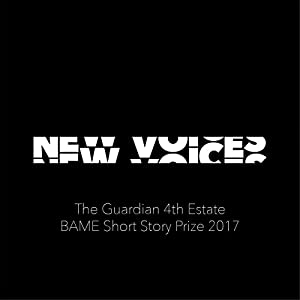 New Voices: The Guardian 4th Estate BAME Short Story Prize 2017 Audiobook