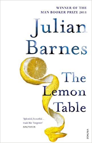 The Lemon Table: Amazon co uk: Julian Barnes: 9780099554998