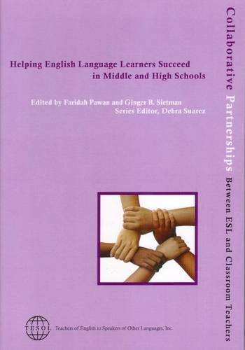 Helping English Language Learners/Middle and High Schools (Collaborative Partnerships Between Esl and Classroom Teachers