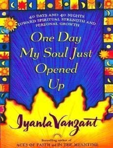 One Day My Soul Just Opened Up: 40 Days and 40 Nights Toward Spiritual Strength and Personal ()