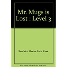 Mr. Mugs is Lost!