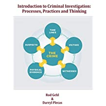 Introduction to Criminal Investigation - Processes, Practices, and Thinking