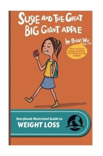 Susie and The Great Big Giant Apple: The Storybook Illustrated Guide to Weight Loss (SIGuides) (Volume 12) PDF ePub fb2 ebook
