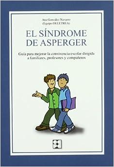 El Síndrome De Asperger: Guía Para Mejorar La Convivencia Escolar Dirigida A Familiares, Profesores Y Compañeros Epub Descargar