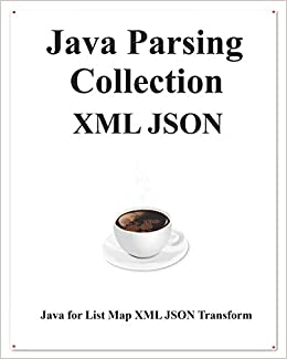 Java Parsing Collection XML JSON: Map List XML JSON
