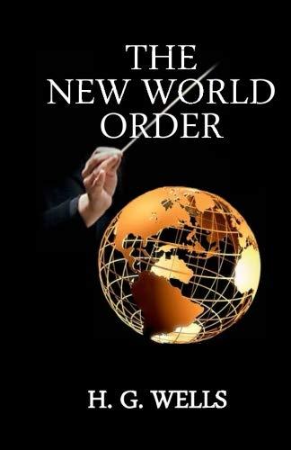 The New World Order: Wells, H. G.: 9781592327553: Amazon.com: Books
