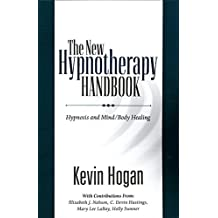 The New Hypnotherapy Handbook: Hypnosis and Mindbody Healing