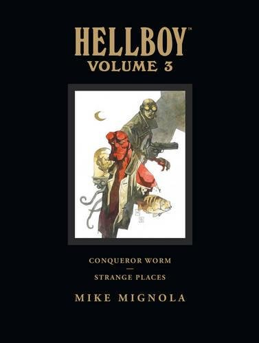 Hellboy Library Edition, Volume 3: Conqueror Worm and Strange Places [Mike Mignola] (Tapa Dura)