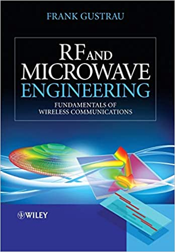 Rf And Microwave Engineering Fundamentals Of Wireless Communications Amazon Co Uk Gustrau 9781119951711 Books