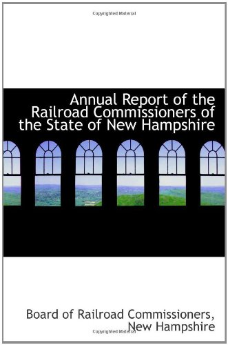 Read Online Annual Report of the Railroad Commissioners of the State of New Hampshire PDF